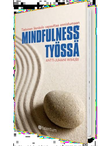 Mindfulness työssä - Antti-Juhani Wihuri