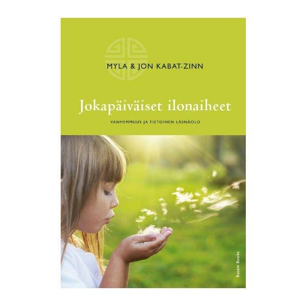 Jokapäiväiset ilonaiheet - Myla ja Jon Kabat-Zinn