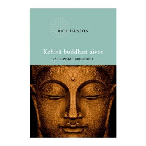 Kehitä Buddhan aivot - Rick Hanson