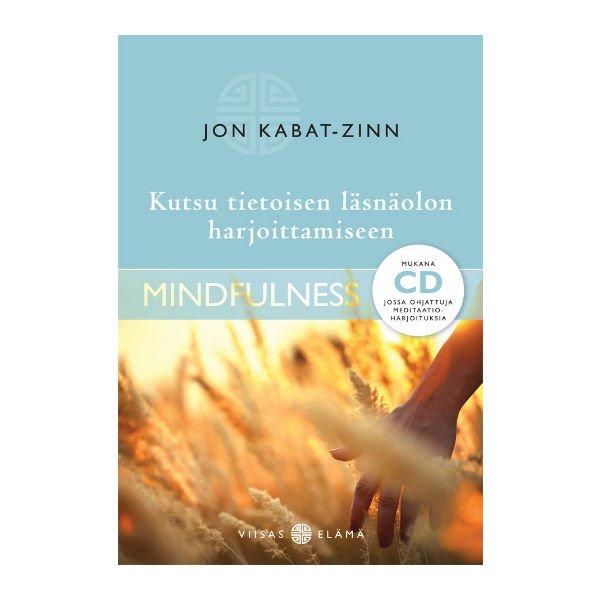 Kutsu tietoisen läsnäolon harjoittamiseen - Jon Kabat-Zinn