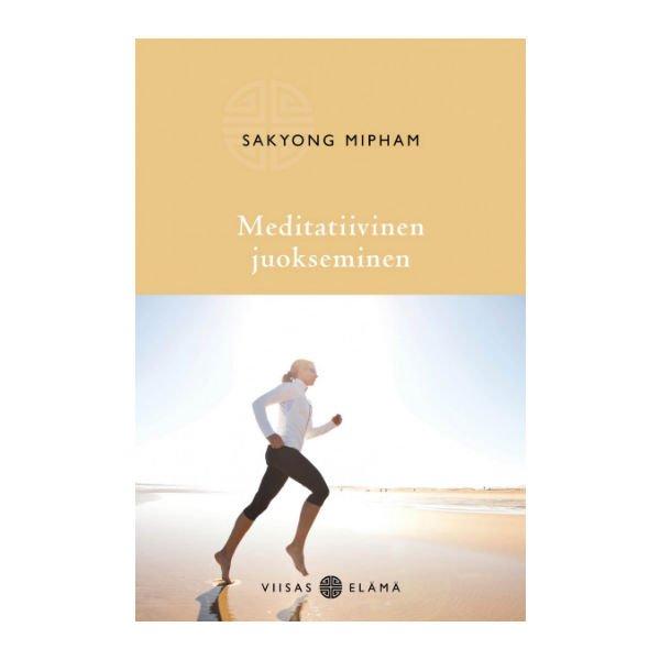 Meditatiivinen juokseminen - Sakyong Mipham