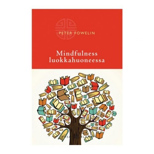 Mindfulness luokkahuoneessa - Peter Fowelin