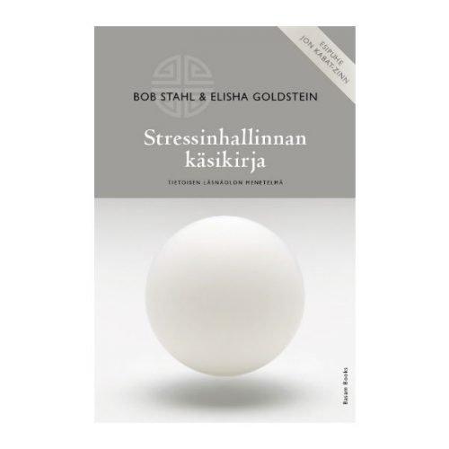 Stressinhallinnan käsikirja - Bob Stahl ja Elisha Goldstein