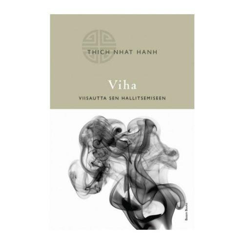 Viha - Viisautta sen hallitsemiseen - Thich Nhat Hanh
