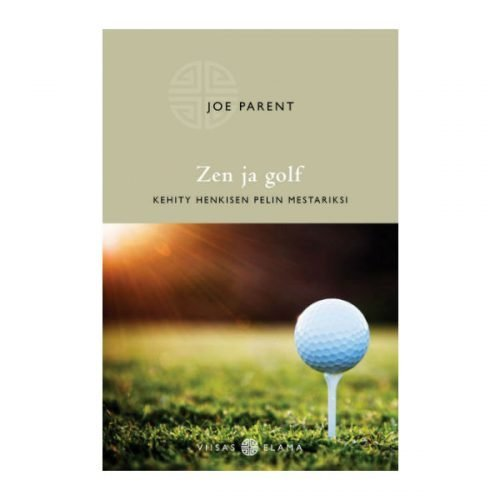 Zen ja golf - Joe Parent