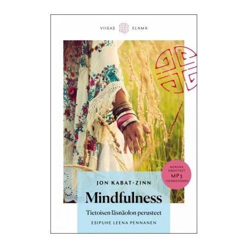 Mindfulness - Tietoisen läsnäolon perusteet - Jon Kabat-Zinn